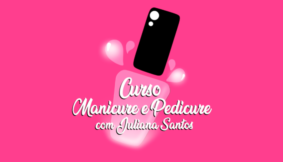 curso manicure pedicure juliana