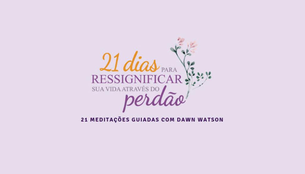 21-Dias-para-Ressignificar-a-Sua-vida-Através-do-Perdão